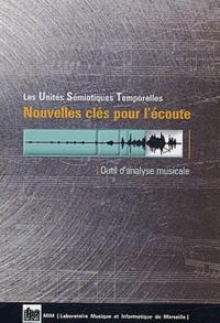 Mim - Nouvelles clés pour l'écoute - Les Unités Sémiotiques Temporelles, Outil d'analyse musicale.