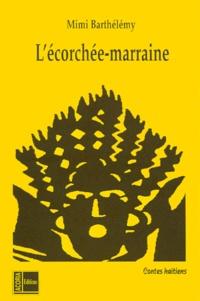 Mimi Barthélemy - L'écorchée-marraine - Contes haïtiens.