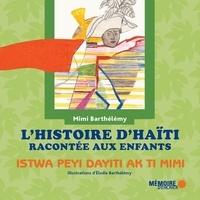 Mimi Barthélemy et Elodie Barthélemy - L'histoire d'Haïti racontée aux enfants.