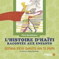 Mimi Barthélemy - L'histoire d'Haïti racontée aux enfants - Edition bilingue français-créole.