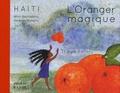 Mimi Barthélemy - L'oranger magique - Conte d'Haïti. 1 CD audio