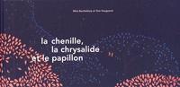 Mimi Barthélemy et Tom Haugomat - La chenille, la chrysalide et le papillon.