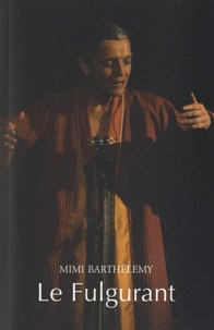 Mimi Barthélemy - Le fulgurant - Epopée mythologique de la Caraïbe.