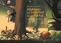 Mimi Barthélemy et Benjamin Lacombe - Pourquoi la carapace de la tortue... ?.