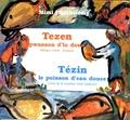 Mimi Barthélemy et Rozevel Jean-Baptiste - Tézin - Conte de la tradition orale haïtienne, édition bilingue français-créole.