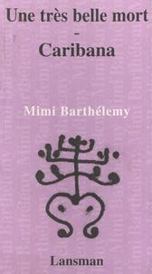 Mimi Barthélemy - Une très belle mort - Caribana.