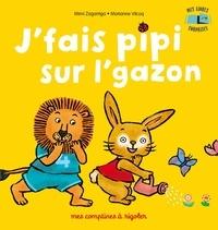 Mimi Zagarriga et Marianne Vilcoq - J'fais pipi sur l'gazon - Mes livres surprises.