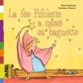 Mimi Zagarriga et Christiane Hansen - La fée Fifolette a cassé sa baguette.
