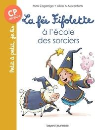 Mimi Zagarriga - La fée Fifolette à l'école des sorciers.