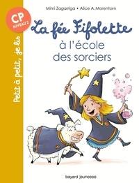 Mimi Zagarriga et Alice Morentorn - La fée Fifolette à l'école des sorciers.