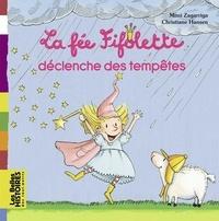 Mimi Zagarriga et Christiane Hansen - La fée Fifolette déclenche des tempêtes.