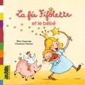Mimi Zagarriga et Christiane Hansen - La fée Fifolette et le bébé.