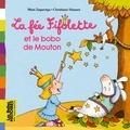 Mimi Zagarriga et Christiane Hansen - La fée Fifolette et le bobo de Mouton.