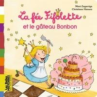 Mimi Zagarriga et Christiane Hansen - La fée Fifolette et le gâteau Bonbon.