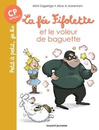 Mimi Zagarriga et Alice Morentorn - La fée Fifolette et le voleur de baguette.