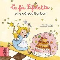 Mimi Zagarriga et Christiane Hansen - La fée Fifolette  : La fée Fifolette et le gâteau Bonbon.