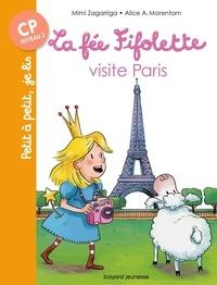 Mimi Zagarriga et Alice Morentorn - La fée Fifolette  : La fée Fifolette visite Paris.