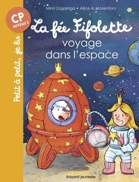 Mimi Zagarriga et Alice Morentorn - La fée Fifolette  : La fée Fifolette voyage dans l'espace.