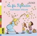 Mimi Zagarriga et Christiane Hansen - La fée Fifolette maîtresse d'école.