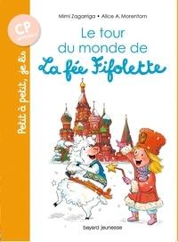 Mimi Zagarriga et Alice Morentorn - Le tour du monde de la fée Fifolette.