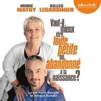 Mimie Mathy et Gilles Legardinier - Vaut-il mieux être toute petite ou abandonné à la naissance ?.