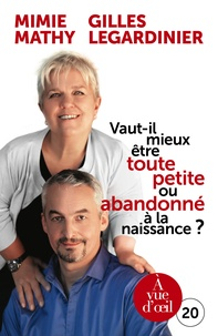 Mimie Mathy et Gilles Legardinier - Vaut-il mieux être toute petite ou abandonné à la naissance ? - Essai joyeusement comparatif sur ce qui peut détruire ou construire.