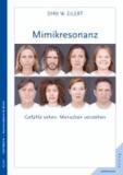 Mimikresonanz - Gefühle sehen. Menschen verstehen..