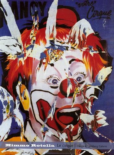Mimmo Rotella - Mimmo Rotella - Le cirque.