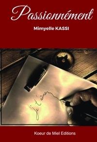 Ebooks ebooks gratuits à télécharger Passionnément par Mimyelle Kassi (Litterature Francaise) CHM