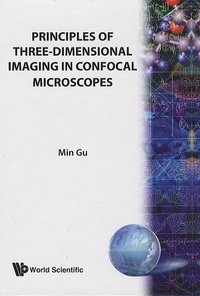 Forum pour télécharger des ebooks Principles of three dimensional imaging in confocal microscopes MOBI (Litterature Francaise) par Min Gu