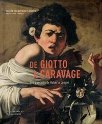 Mina Gregori et Maria Cristina Bandera - De Giotto à Caravage - Les passions de Roberto Longhi.