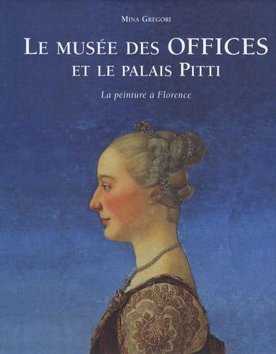 Mina Gregori - Le musée des Offices et le palais Pitti - La peinture à Florence.