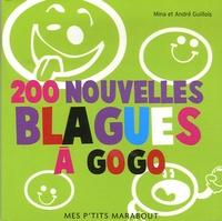 Mina Guillois et André Guillois - 200 Nouvelles blagues à gogo.