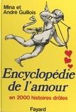 Mina Guillois et André Guillois - Encyclopédie de l'amour en 2000 histoires drôles.