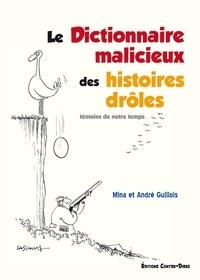 Mina Guillois et André Guillois - Le dictionnaire malicieux des histoires drôles - Témoins de notre temps.