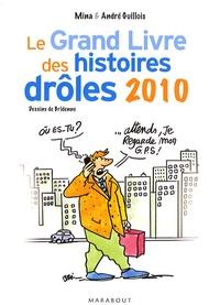 Mina Guillois et André Guillois - Le Grand Livre des histoires drôles 2010.