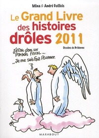Mina Guillois et André Guillois - Le Grand Livre des histoires drôles 2011.