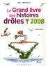 Mina Guillois et André Guillois - Le Grand Livre des histoires drôles.