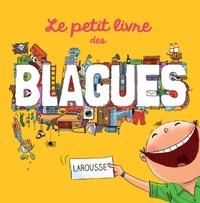 Mina Guillois et André Guillois - Le petit livre des blagues.