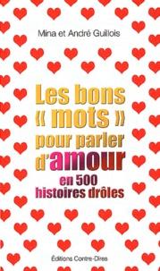 """Mina Guillois et André Guillois - Les bons """"mots"""" pour parler d'amour en 500 histoires drôles."""