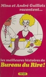 Mina Guillois et André Guillois - Mina et André Guillois racontent. Les meilleures histoires du bureau du Rire.