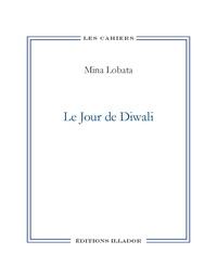 Mina Iobata et Max de Carvalho - Le jour de diwali.