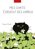 Minami Shinbô - Mes chats écrivent des haïkus.