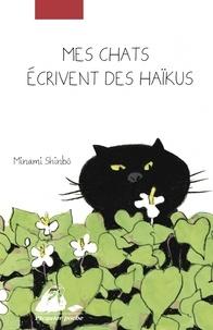 Téléchargez gratuitement des livres électroniques pdf Mes chats écrivent des haïkus ePub PDB 9782809714425 en francais