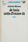 Minces - Je hais cette France-là.