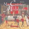 Mincka - Ma Cuisine Médiévale.
