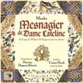 Mincka et Florence Dognon-Schmitt - Mesnagier de Dame Cateline - A l'usage de Mahaut & Enguerrand, ses enfants.