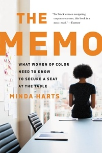 Minda Harts - The Memo - What Women of Color Need to Know to Secure a Seat at the Table.