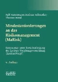 Mindestanforderungen an das Risikomanagement (MaRisk) - Kommentar unter Berücksichtigung der Instituts-Vergütungsverordnung (InstitutsVergV).