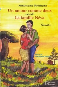 Mindeyeme Tchiritema et Koutchoukalo Tchassim - Un amour comme deux, suivi de La famille Néya.
